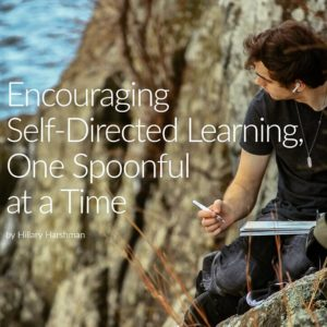 Encouraging Self-Directed Learning, One Spoonful at a Time